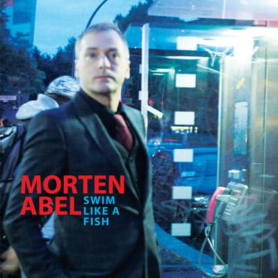 Morten Abel ‎– Swim Like A Fish